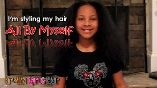 All By Myself Little Girl Styling Natural Hair