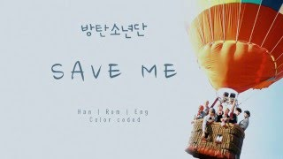 BTS (방탄소년단) – SAVE ME [Color coded Han|Rom|Eng lyrics]