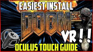Doom 3 VR Install + Hi Def Graphics - Oculus Touch Guide BFG Rift Best HTC Vive Tutorial 2017