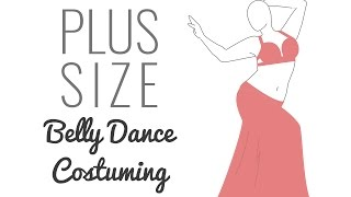 getlinkyoutube.com-Plus Size Belly Dance Costuming Guide - 3 common challenges, 15 great solutions!