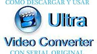 getlinkyoutube.com-DESCARGAR (CON SERIAL) Y APRENDER A USAR ULTRA VIDEO CONVERTER