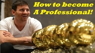 getlinkyoutube.com-How to become a professional soccer player! Must watch for young players who are serious!
