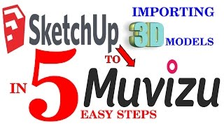 getlinkyoutube.com-TUTORIAL IMPORT 3D MODELS FROM SKETCHUP TO MUVIZU IN 5 EASY STEPS