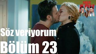 Kiralık Aşk 23. Bölüm - Söz Veriyorum