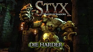 Styx: Master Of Shadows - Die Harder