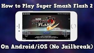 getlinkyoutube.com-How to play Super Smash Flash 2 on Android/iOS (No Jailbreak)