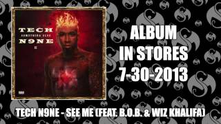 Tech N9ne - See Me (ft. B.o.B & Wiz Khalifa)