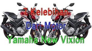 7 Kelebihan Dari Motor Yamaha New Vixion