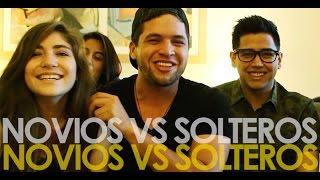 getlinkyoutube.com-NOVIOS VS. SOLTEROS con NATH CAMPOS & SOYBIENMAMON