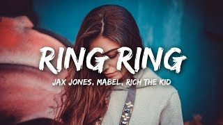 Jax Jones - Ring Ring (Lyrics) ft. Mabel, Rich The Kid width=