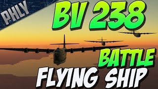 getlinkyoutube.com-FLYING BATTLESHIP - BV 238 Massive BOMBER (War Thunder Gameplay)