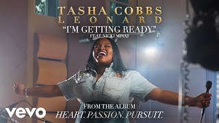 Tasha Cobbs Leonard - I'm Getting Ready (Audio) ft. Nicki Minaj width=