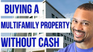 getlinkyoutube.com-How to Buy Multifamily Real Estate without Cash or Credit