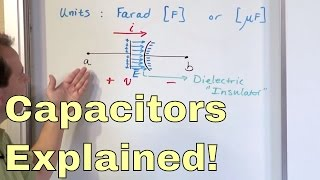 What is a Capacitor?  Learn the Physics of Capacitors & How they work - Basic Electronics Tutorial