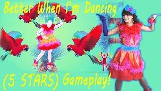 getlinkyoutube.com-Just Dance Unlimited | Better When I'm Dancing | 5 Stars Gameplay!