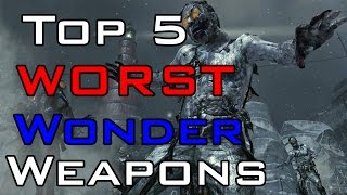 """TOP 5"" Worst Wonder Weapons in COD ""Zombies"" ""Black Ops 2 Zombies"" ""Black Ops & WAW Zombies"""