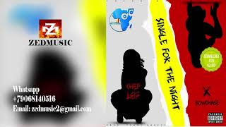 Chef 187 ft  Bow Chase Single For Night (Official Audio) ZEDMUSIC 2017 width=