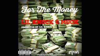 Lil Knock & Mook - For The Money (Audio) Prod by @LilKnockTBG