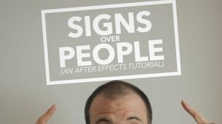 getlinkyoutube.com-Signs Over People - Adobe After Effects Tutorial