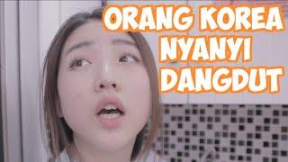 CEWE KOREA NYANYI DANGDUT Wkwkwk [Bloopers Tipe2 Pembantu feat Han Yoo Ra]