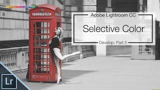 getlinkyoutube.com-Lightroom 6 / CC Tutorial -  Selective Color Tutorial
