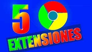 getlinkyoutube.com-5 extensiones para Google Chrome | ultima versión 2016