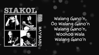 Siakol - Walang Gano'n (Lyric Video)