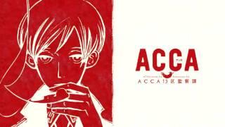 "getlinkyoutube.com-ACCA 13-ku Kansatsu-ka Opening ""Shadow and Truth"" - Extended(Sound only)"