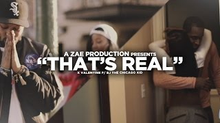 K'Valentine ft. Bj The Chicago Kid - That's Real