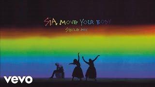 getlinkyoutube.com-Sia - Move Your Body (Single Mix) [Audio]