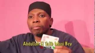 Moorish Adept Lesson: Abdullah El Talib Mosi Bey ~ Episode Cinco
