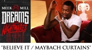 Meek Mill - Believe It / Maybach Curtains (episode 7)