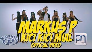 getlinkyoutube.com-MARKUS P - Kici Kici Miał (Official Video)