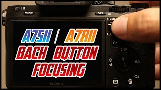 getlinkyoutube.com-Sony A7Sii A7Rii Tutorial Back Button Focus Training Video