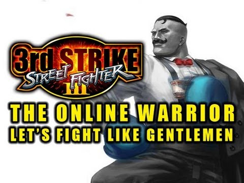 3rd Strike: The Online Warrior Episode 7 'Let's Fight Like Gentlemen'