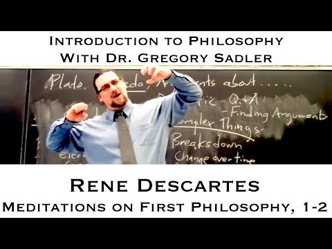Intro to Philosophy:  Rene Descartes, Meditations,  1-2