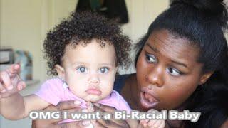 getlinkyoutube.com-I want a Mixed Baby (Bi Racial Mom Struggle)