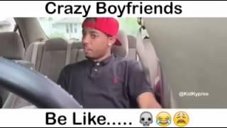 getlinkyoutube.com-Crazy Boyfriends Be Like