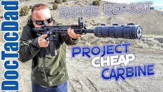 Project Cheap Carbine $500 AR-15 - Range Report