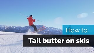 getlinkyoutube.com-HOW TO BUTTER ON SKIS | TAIL BUTTER