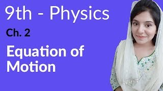 Equations of Motion - Physics Chapter 2 kinematics - 9th Class width=