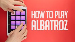 How To Play Albatroz - Electro Drum Pads 24 Tutorial
