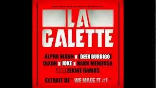 Dixon - La Galette (ft. Zekwe Ramos, Nakk Mendosa, Deen Burbigo, Alpha Wann, Joke)