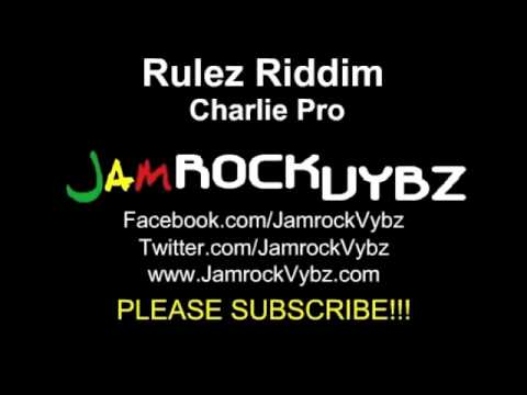 Rulez Riddim Mix - Charlie Pro Records - Aug 2011 - New