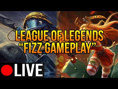 League of Legends - LIVE! Fizz Gameplay (Fizz Gameplay/ Commentary)