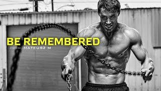 getlinkyoutube.com-Be Remembered - Motivational Video