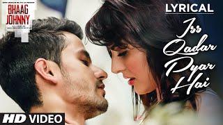 Iss Qadar Pyar Hai Full Song With LYRICS   Ankit Tiwari | Bhaag Johnny | T Series