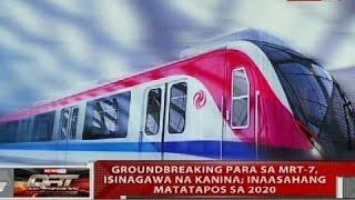 getlinkyoutube.com-Groundbreaking para sa MRT-7, isinagawa na kanina; inaasahang matatapos sa 2020