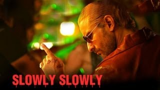 Slowly Slowly (Song Video) | Go Goa Gone | Saif Ali Khan, Kunal Khemu, Vir Das & Anand Tiwari