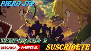 Descargar Nanatsu No Taizai TEMPORADA 2 Capitulo [18/??] Sub Español HD [MEGA]